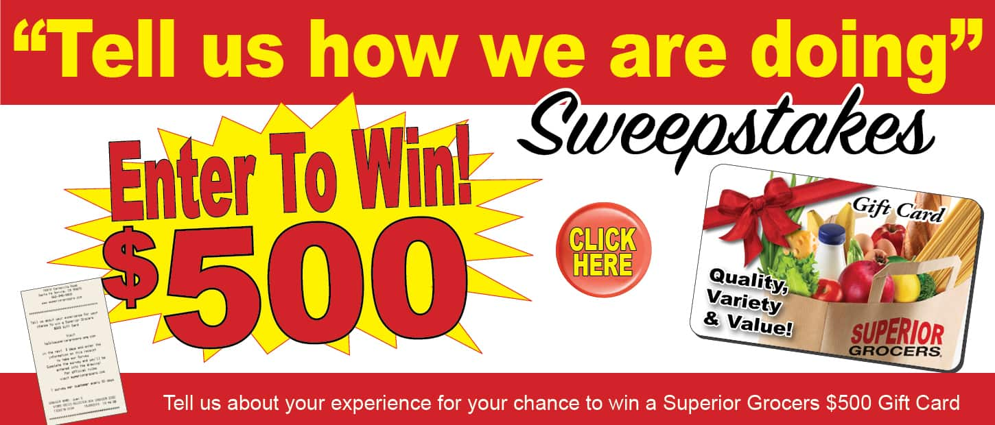 Enter to win $500 sweepstakes! Tell us how we are doing.